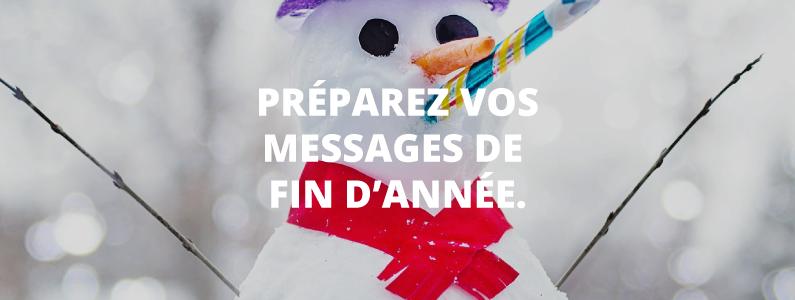 Préparez vos messages de fin d'année